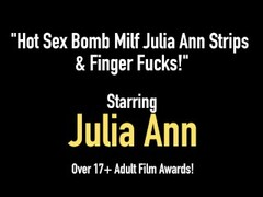Hot Sex Bomb Milf Julia Ann Strips & Finger Fucks! Thumb