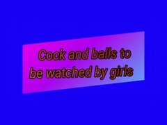 Cock and balls to be watched by girls 01 Thumb